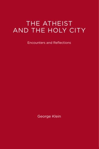9780262610773: Tha Atheist and the Holy City: Encounters and Reflections