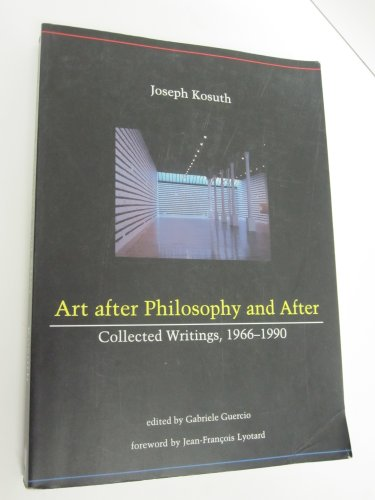 9780262610919: Art After Philosophy and After: Collected Writings, 1966-1990