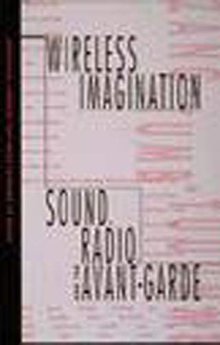9780262611046: Wireless Imagination: Sound, Radio, and the Avant-Garde