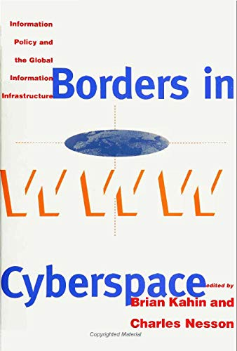 9780262611268: Borders in Cyberspace: Information Policy and the Global Information Infrastructure