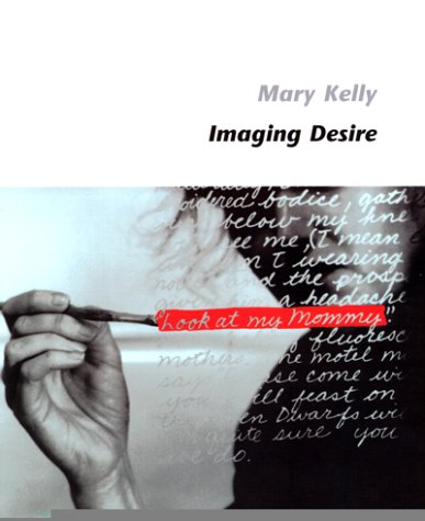 Imaging Desire (Writing Art) (9780262611411) by Kelly, Mary