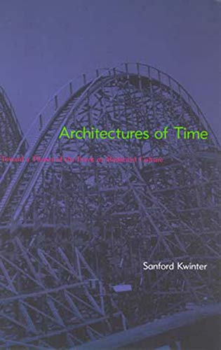 9780262611817: Architectures of Time: Toward a Theory of the Event in Modernist Culture
