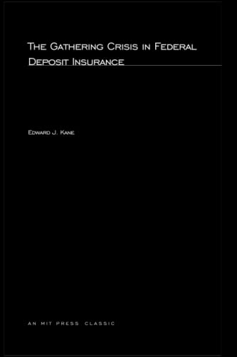 9780262611855: The Gathering Crisis in Federal Deposit Insurance (Regulation of Economic Activity)