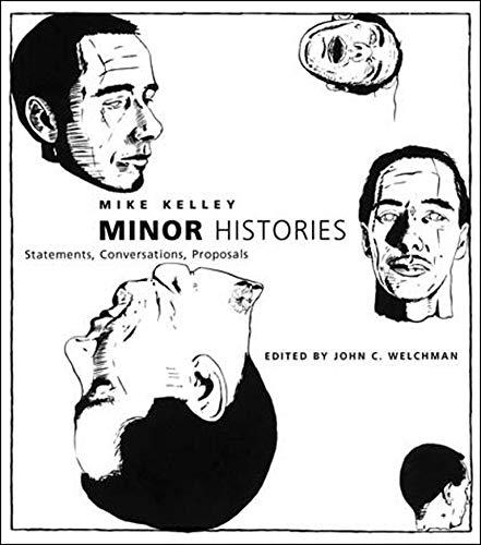 9780262611985: Minor Histories: Statements, Conversations, Proposals (Writing Art)