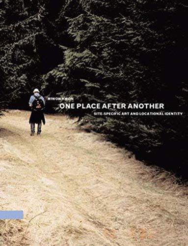 9780262612029: One Place After Another: Site-Specific Art and Locational Identity