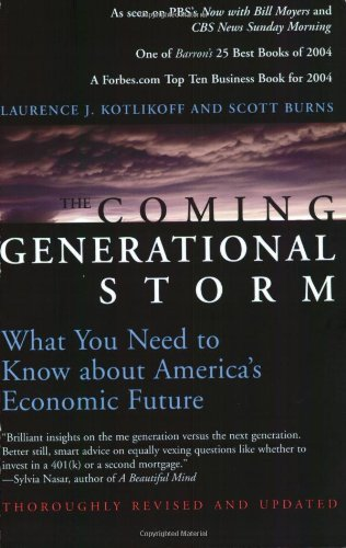 The Coming Generational Storm: What You Need: Laurence J. Kotlikoff,