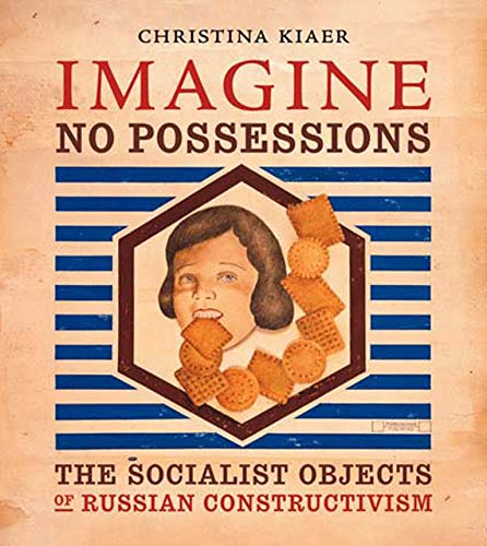 9780262612210: Imagine No Possessions: The Socialist Objects of Russian Constructivism (MIT Press)