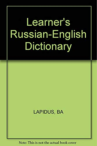 The Learner's Russian-English Dictionary: B. A. Lapidus; S. V. Shevtsova