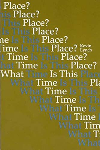 9780262620321: What Time Is This Place?