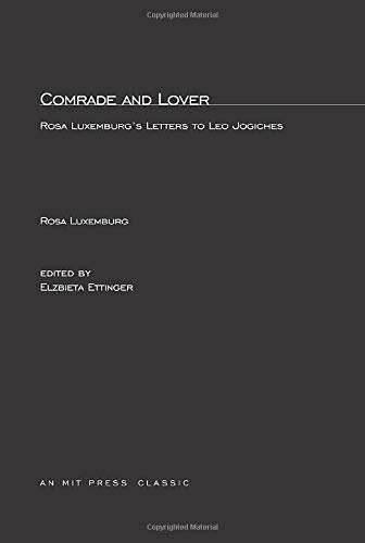 9780262620376: Comrade and Lover: Rosa Luxemburg's Letters to Leo Jogiches