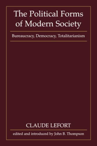 9780262620543: The Political Forms of Modern Society: Bureaucracy, Democracy, Totalitarianism