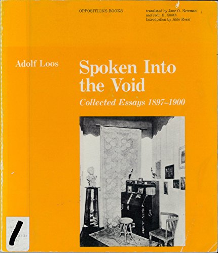 9780262620574: Spoken Into the Void: Collected Essays by Adolf Loos, 1897-1900: Collected Essays, 1897-1900