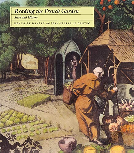 Reading the French Garden: Story and History: Denise Le Dantec,