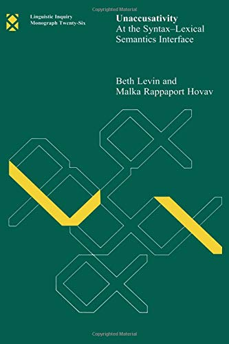 9780262620949: Unaccusativity (Linguistic Inquiry Monographs): At the Syntax-Lexical Semantics Interface