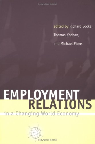 Employment Relations in a Changing World Economy: Locke, Richard M.