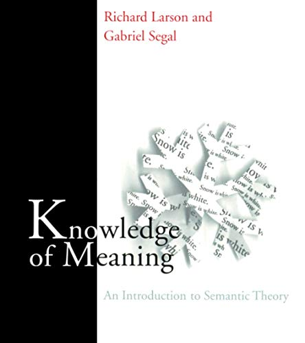 Knowledge of Meaning: An Introduction to Semantic: Larson, Richard K.;