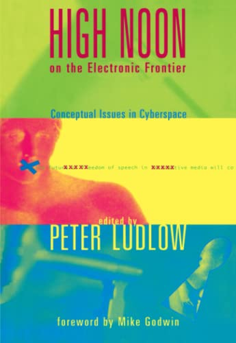 9780262621038: High Noon on the Electronic Frontier (MIT Press): Conceptual Issues in Cyberspace (A Bradford Book)