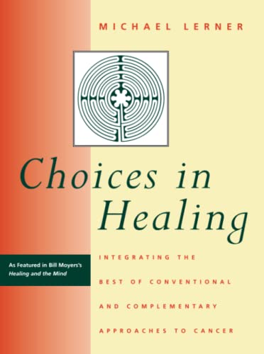 9780262621045: Choices in Healing: Integrating the Best of Conventional and Complementary Approaches to Cancer