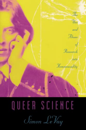 9780262621199: Queer Science: The Use and Abuse of Research into Homosexuality