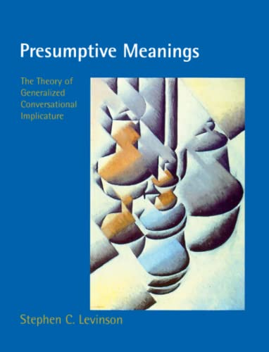 9780262621304: Presumptive Meanings (Language, Speech, and Communication): The Theory of Generalized Conversational Implicature