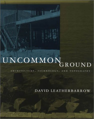 9780262621618: Uncommon Ground: Architecture, Technology, and Topography
