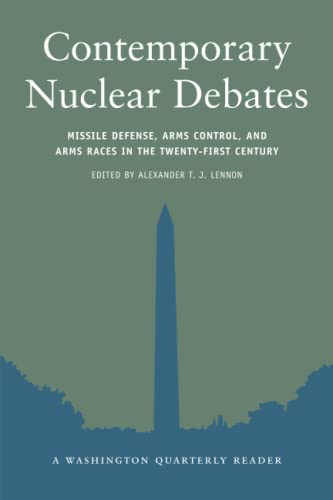 9780262621663: Contemporary Nuclear Debates: Missile Defenses, Arms Control, and Arms Races in the Twenty-First Century (Washington Quarterly Readers)