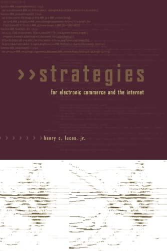 Strategies for Electronic Commerce and the Internet: Lucas, Henry C.