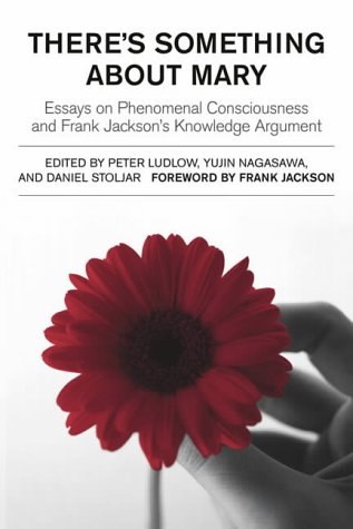 There's Something About Mary: Essays on Phenomenal: Ludlow, Peter [Editor];