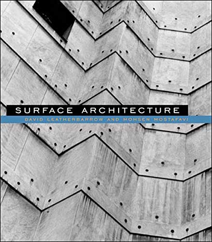 Surface Architecture (MIT Press) (9780262621946) by David Leatherbarrow; Mohsen Mostafavi