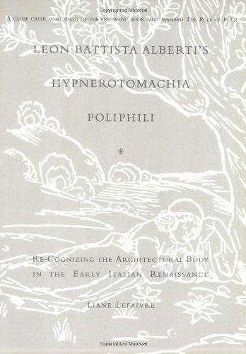 Leon Battista Alberti's Hypnerotomachia Poliphili:f Re-Cognizing the: Liane Lefaivre