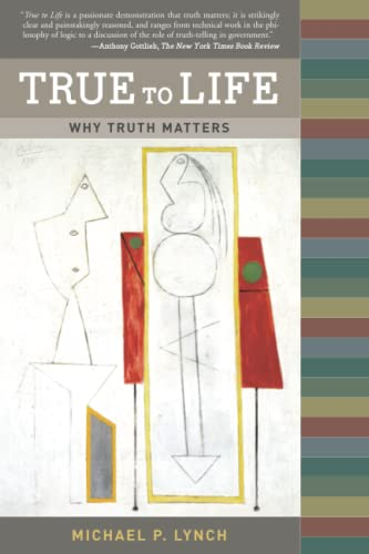 9780262622011: True to Life: Why Truth Matters