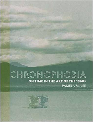 9780262622035: Chronophobia: On Time in the Art of the 1960s (MIT Press)