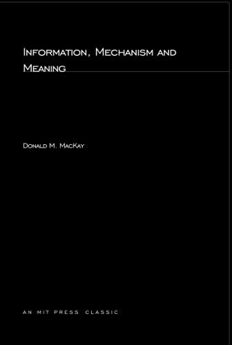 9780262630320: Information, Mechanism and Meaning