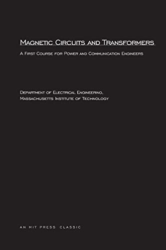 Magnetic Circuits and Transformers: A First Course: Mit Press