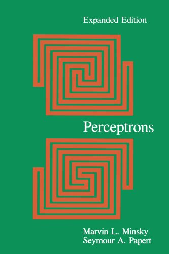 Perceptrons: An Introduction to Computational Geometry, Expanded Edition: Minsky, Marvin; Papert, ...