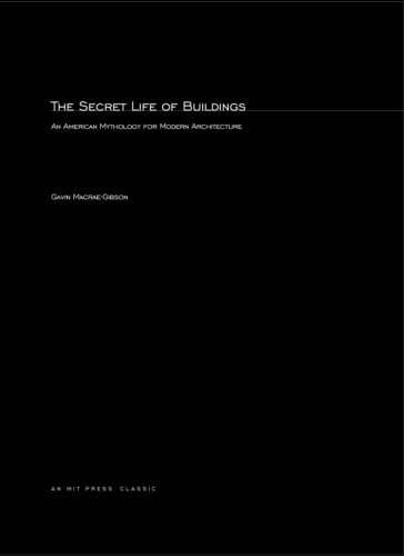 9780262631181: The Secret Life of Buildings: An American Mythology for Modern Architecture