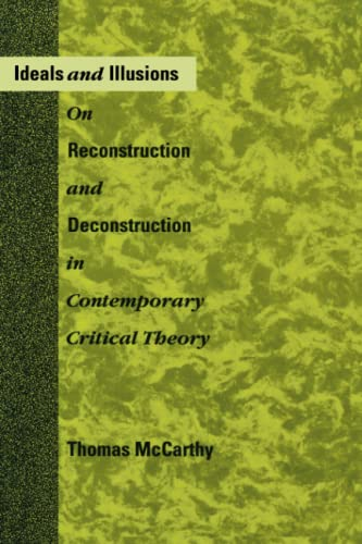 9780262631457: Ideals and Illusions: On Reconstruction and Deconstruction in Contemporary Critical Theory