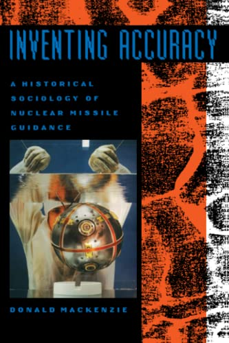 9780262631471: Inventing Accuracy - A Historical Sociology of Nuclear Missile Guidance (Paper)