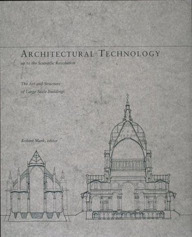 9780262631570: Architectural Technology up to the Scientific Revolution: The Art and Structure of Large-Scale Buildings (New Liberal Arts)