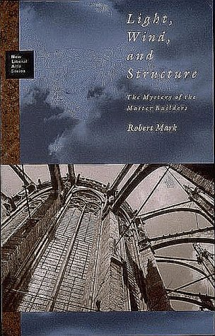 9780262631587: Light, Wind and Structure: Mystery of the Master Builders (New Liberal Arts)
