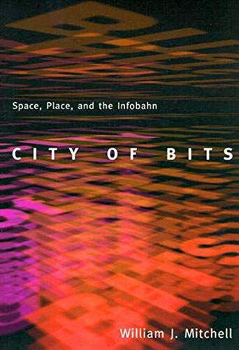 9780262631761: City of Bits: Space, Place, and the Infobahn: Space, Place and Infobahn