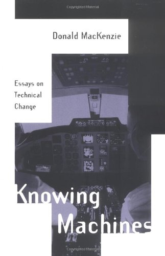 Knowing Machines: Essays on Technical Change.: Mackenzie, Donald