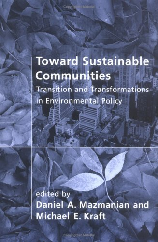 9780262631945: Toward Sustainable Communities: Transition and Transformations in Environmental Policy (American and Comparative Environmental Policy)