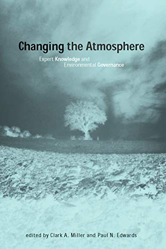 9780262632195: Changing the Atmosphere: Expert Knowledge and Environmental Governance (Politics, Science, and the Environment)