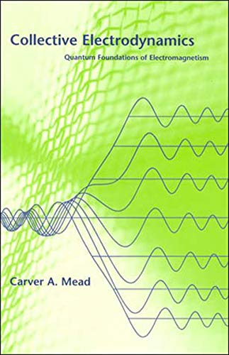 9780262632607: Collective Electrodynamics: Quantum Foundations of Electromagnetism