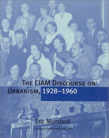9780262632638: The Ciam Discourse on Urbanism, 1928-1960