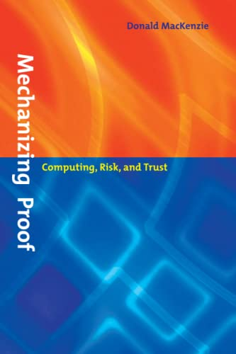 9780262632959: Mechanizing Proof: Computing, Risk, and Trust (Inside Technology)