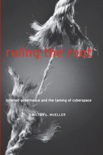 9780262632980: Ruling the Root: Internet Governance and the Taming of Cyberspace (MIT Press)