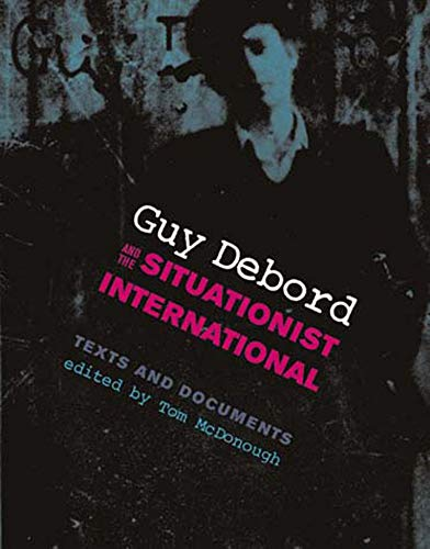 9780262633000: Guy Debord and the Situationist International: Texts and Documents (October Books)