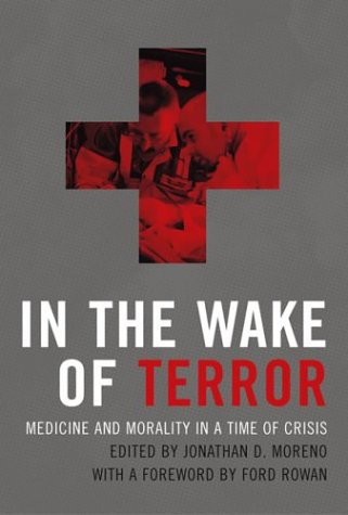 9780262633024: In the Wake of Terror: Medicine and Morality in a Time of Crisis (Basic Bioethics)